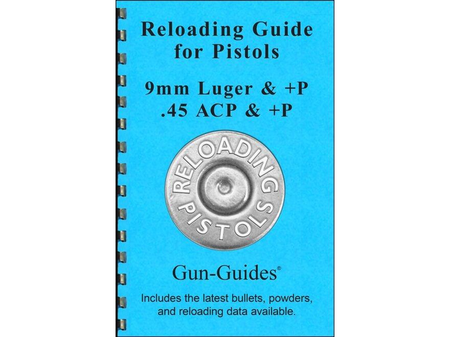 "Gun Guides Reloading Guide for Pistols "" 9mm Luger, 45 ACP"" Book"