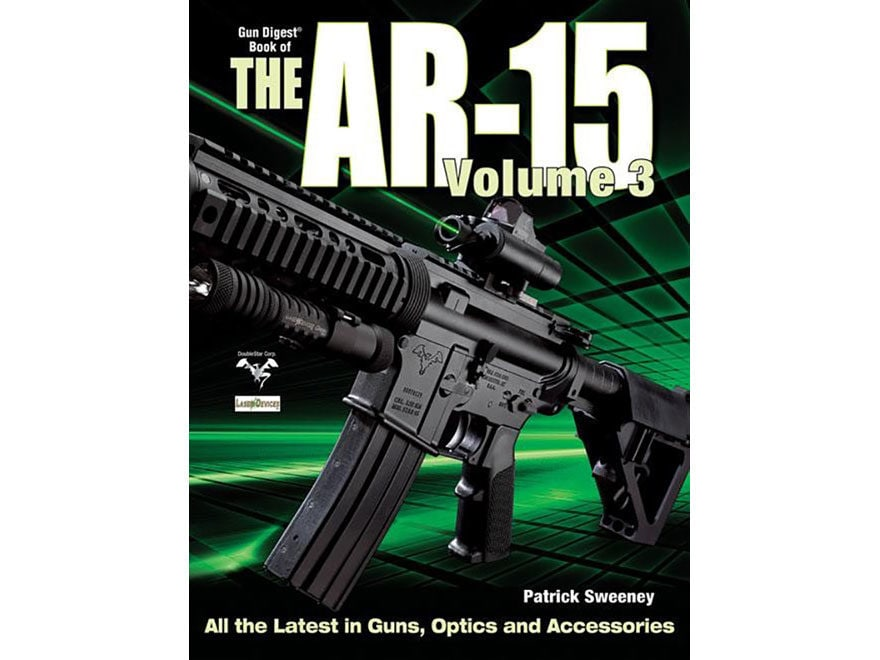 """""""The Gun Digest Book of the AR-15 Volume III"""" Book by Patrick Sweeney"""