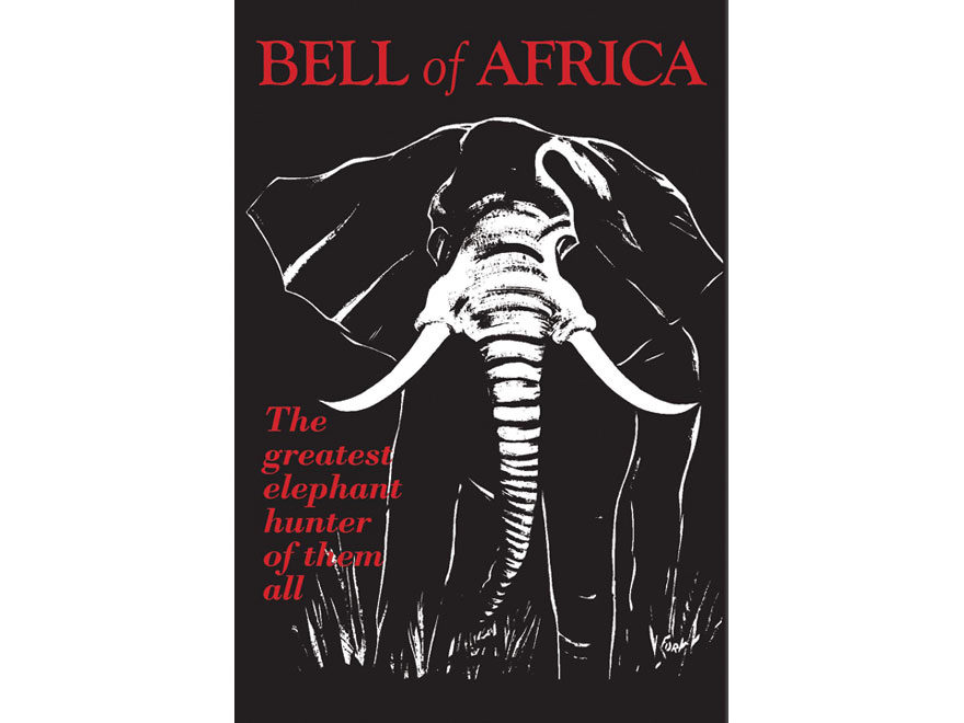 Bell of Africa by W. D. M. Bell