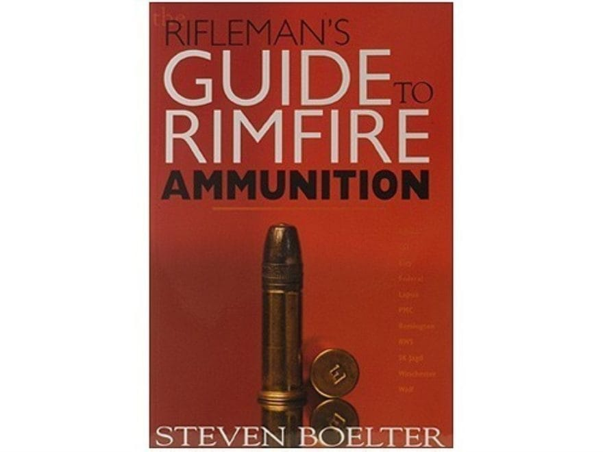 """The Rifleman's Guide to Rimfire Ammunition"" Book by Steven Boelter"