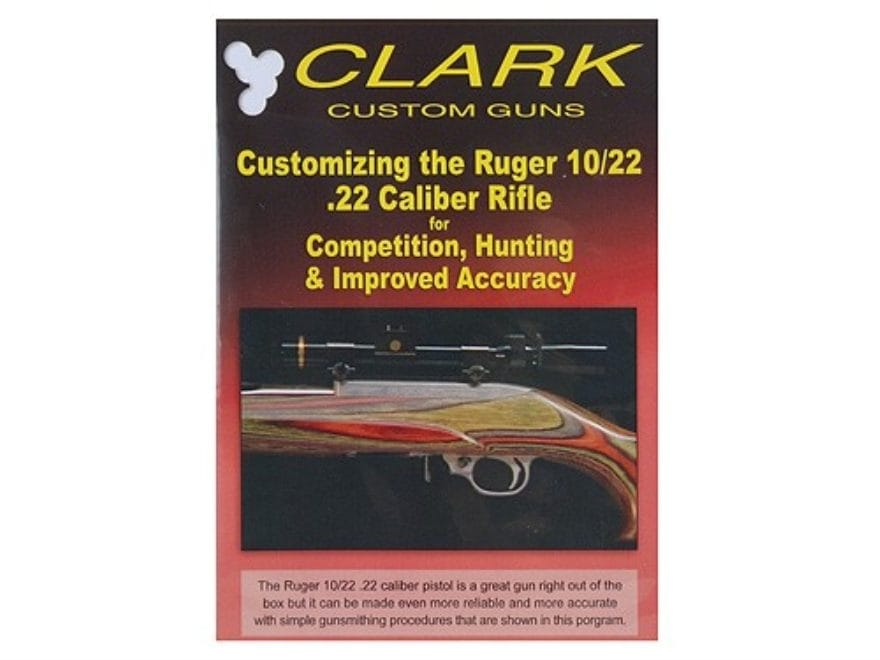 "Clark Custom Guns Video ""Customizing the Ruger 10/22 .22 Caliber Rifle"" DVD"