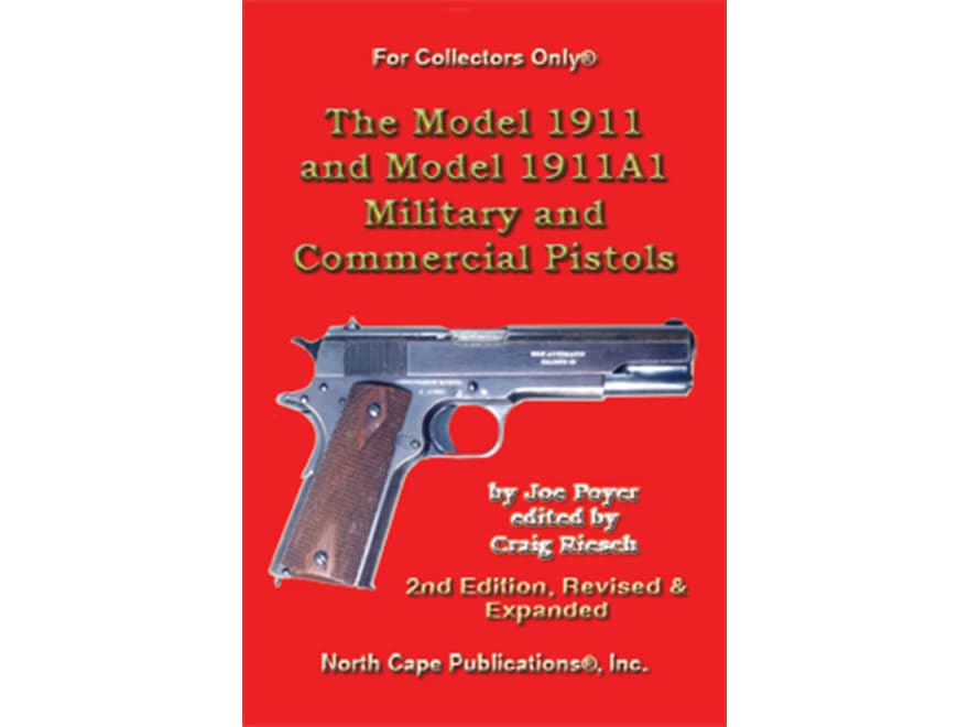 """""""The Model 1911 and Model 1911A1 Military and Commercial Pistols"""" 2nd Edition Book by J..."""