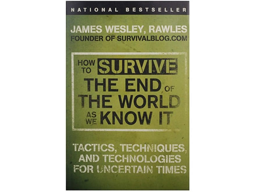 How to Survive The End of The World As We Know It by James Rawles