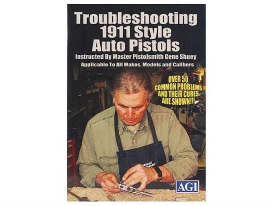 "American Gunsmithing Institute (AGI) Video ""Trouble-Shooting the 1911 .45 Auto Style Pi..."