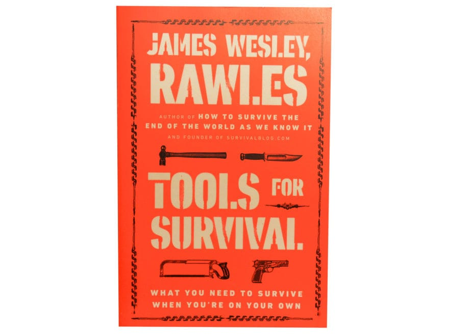 Tools For Survival by James Wesley Rawles