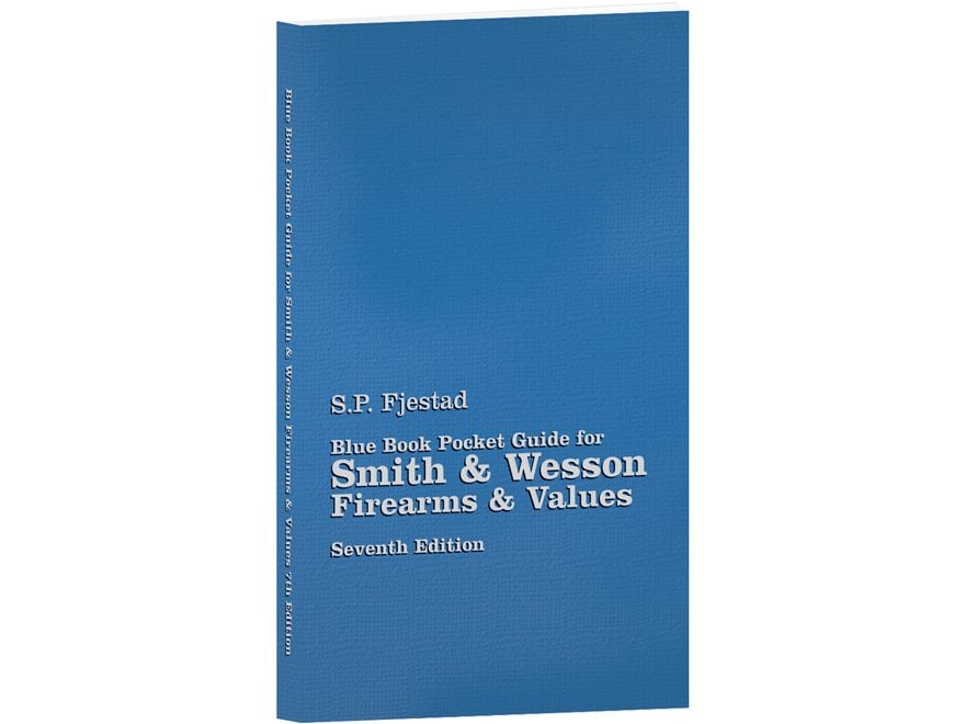 Blue Book Pocket Guide for Smith & Wesson Firearms & Values 6th Edition by S.P. Fjestad