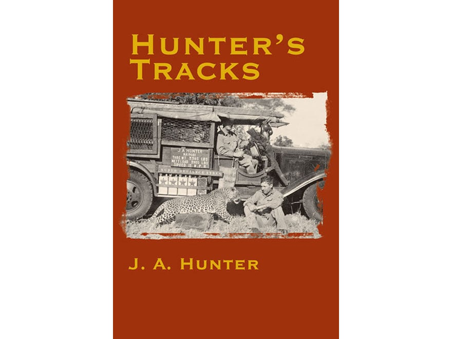 Hunter's Tracks by J. A. Hunter