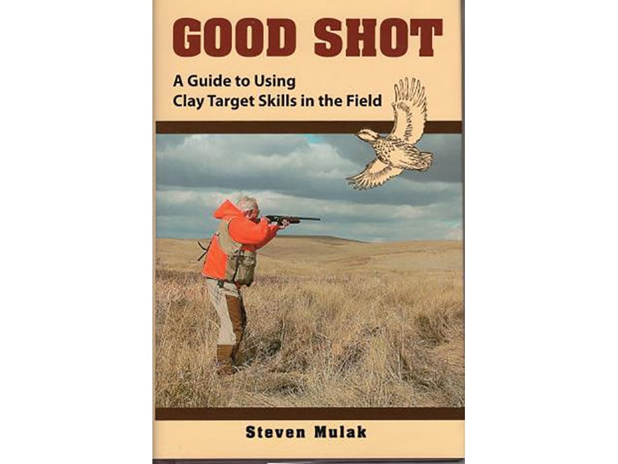 """Good Shot: A Guide to Using Clay Target Skills in the Field"" Book by Ned Schwing and S..."