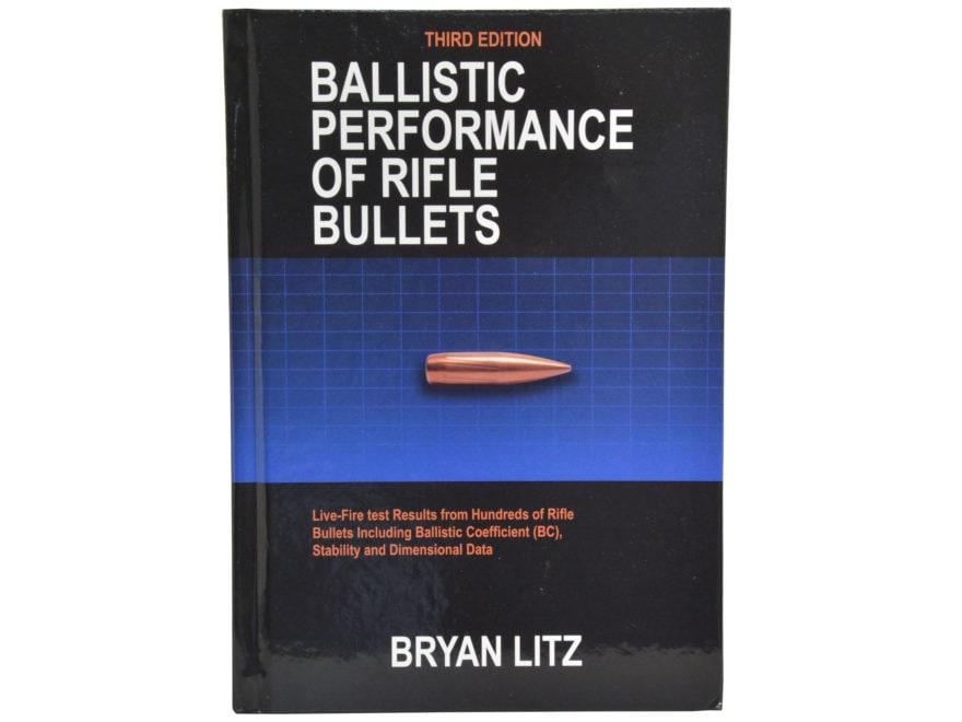 "Applied Ballistics ""Ballistic Performance of Rifle Bullets 3rd Edition"" Book by Bryan Litz"