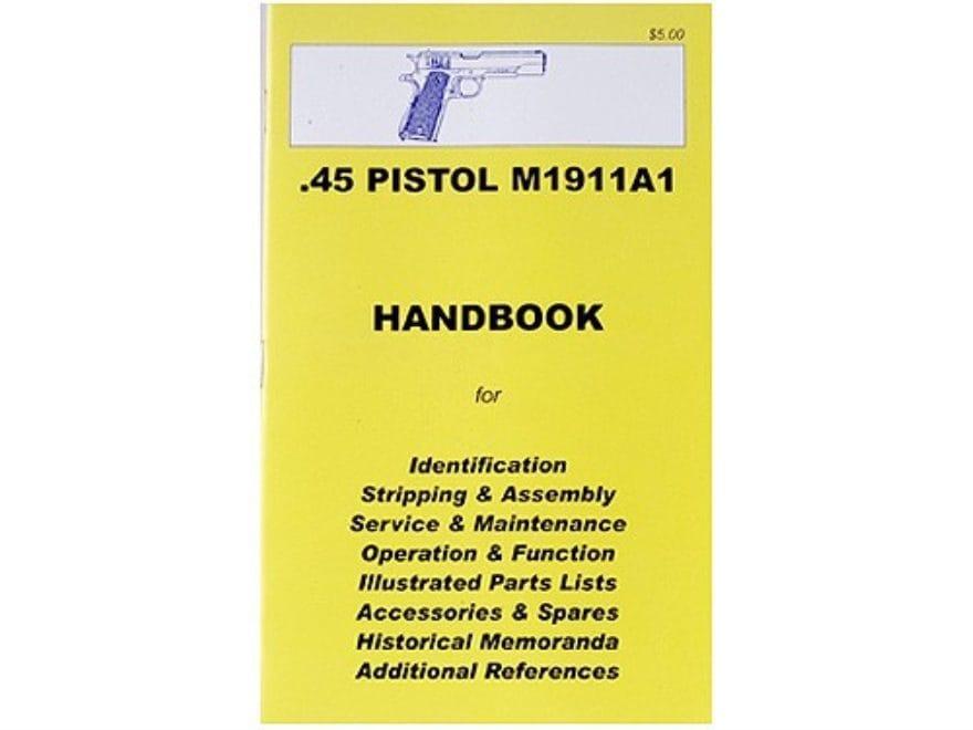 """.45 M1911A1 Pistol"" Handbook"