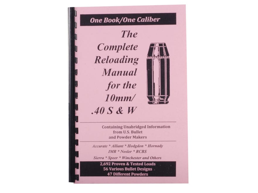 """Loadbooks USA """"40 S&W and 10mm Auto"""" Reloading Manual"""