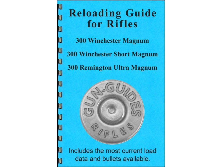 """Gun Guides Reloading Guide for Rifles """"300 Winchester Magnum, 300 Winchester Short Magn..."""
