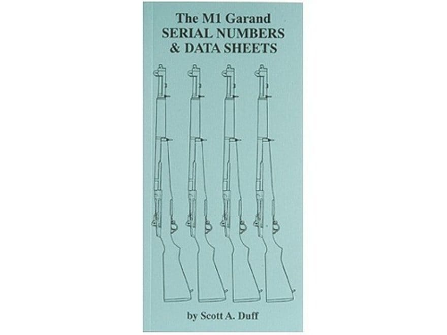 """The M1 Garand: Serial Numbers & Data Sheets"" Book by Scott A. Duff"