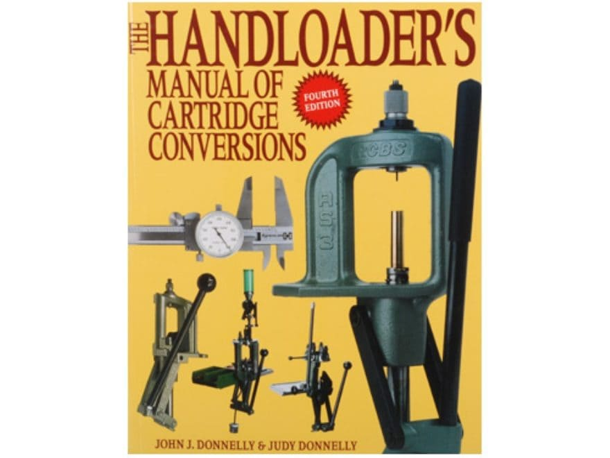 Handloader's Manual of Cartridge Conversions by John Donnelly