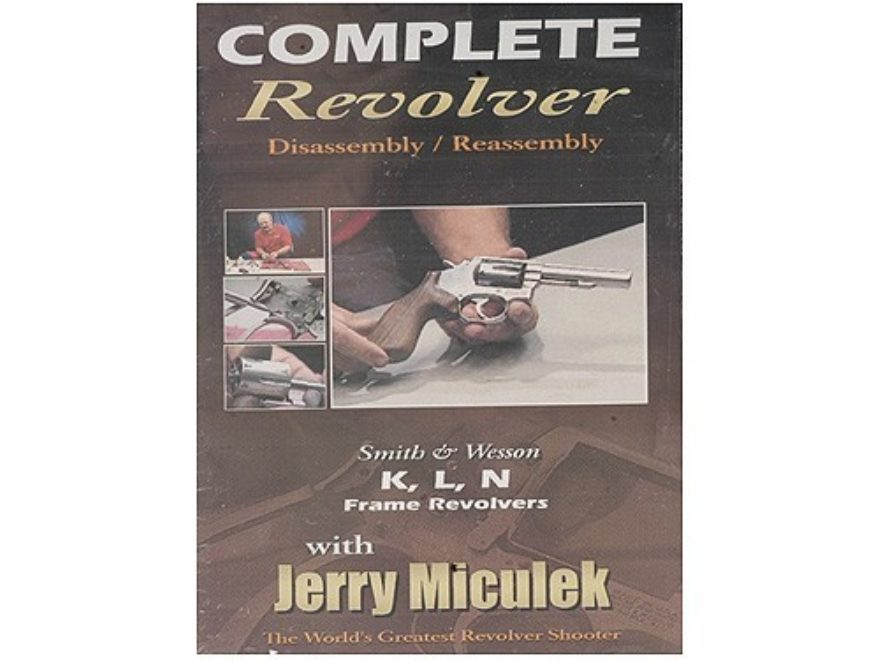 "Gun Video ""Complete Disassembly & Reassembly: S&W K, L, N Frame Revolvers with Jerry Mi..."