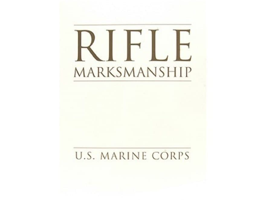 rifle marksmanship military manual by u s marine corps mpn r mark rh midwayusa com usmc pistol marksmanship manual usmc m16 marksmanship manual