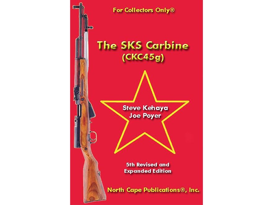 """The SKS Carbine (CKC45g), 5th Edition"" Book by Steve Kehaya and Joe Poyer"
