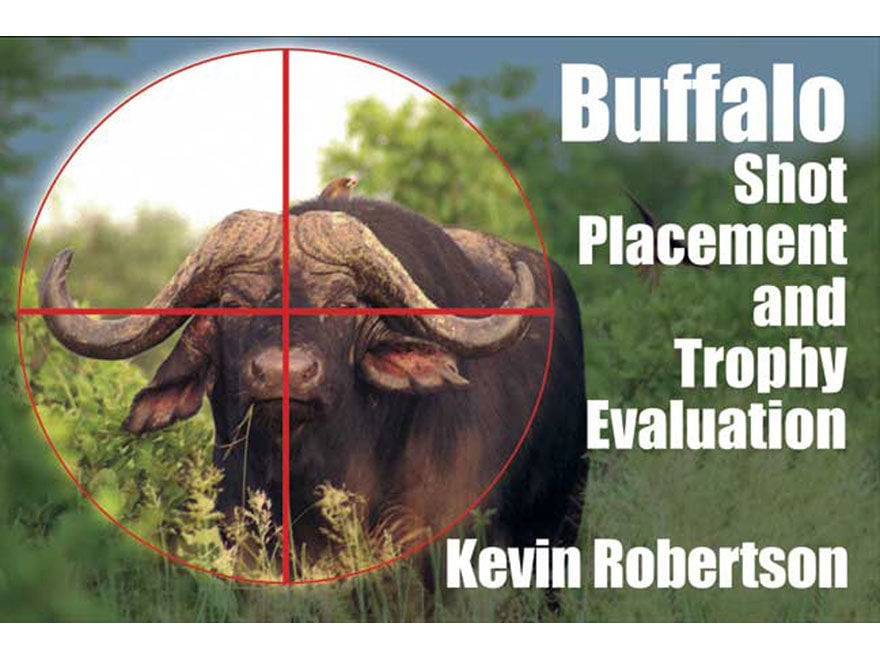 """""""Buffalo Shot Placement and Trophy Evaluation"""" by Kevin Robertson"""