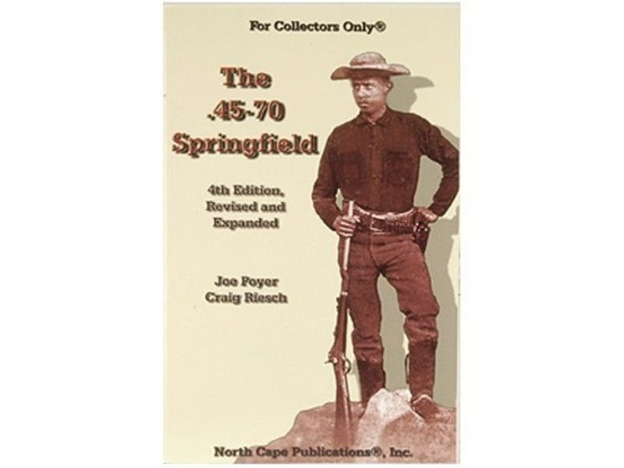 """The .45-70 Springfield, 5th Edition"" Book by Joe Poyer and Craig Riesch"