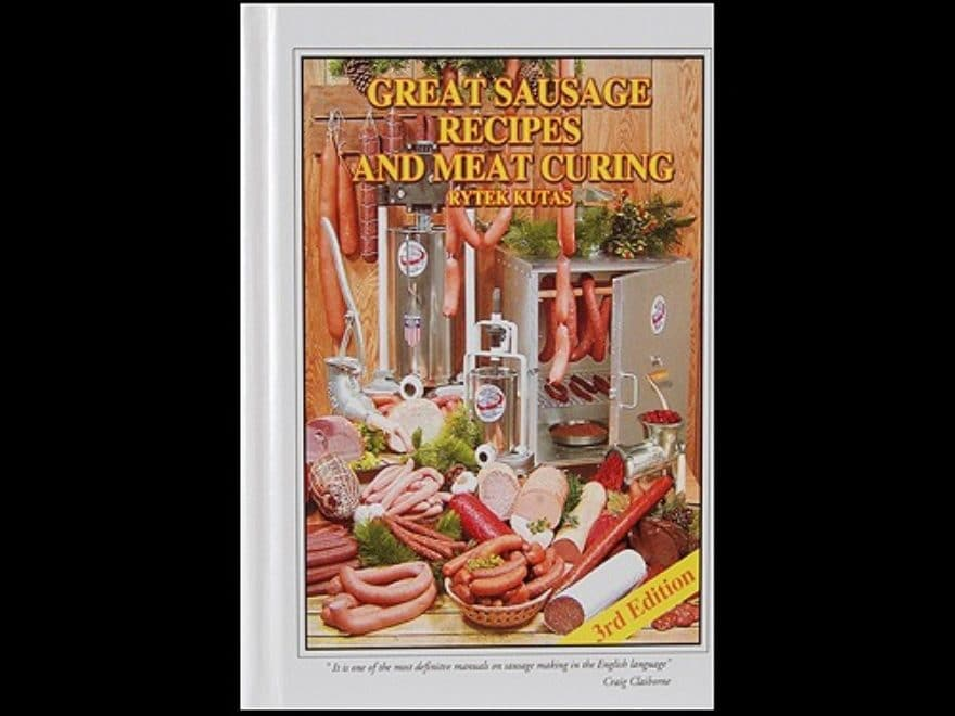 """""""Great Sausage Recipes and Meat Curing"""" Book by Rytek Kutas"""