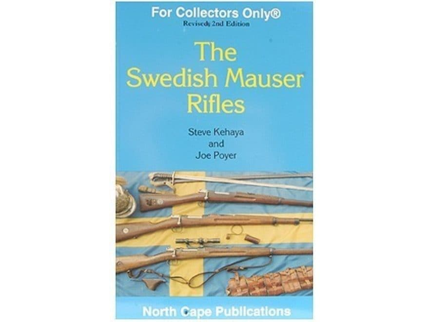 """The Swedish Mauser Rifles"" Book by Steve Kehaya and Joe Poyer"