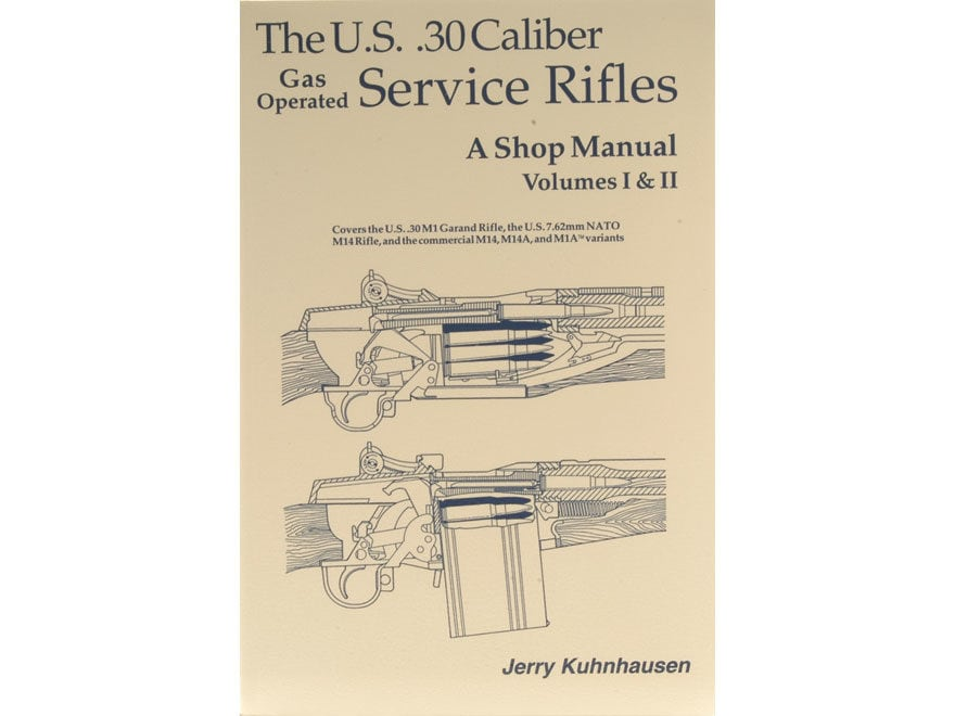 """The U.S. .30 Caliber Gas Operated Service Rifles: A Shop Manual Volumes 1 & 2"" Book by..."
