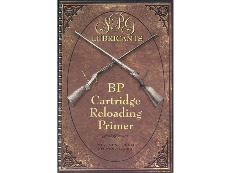 Black Powder Cartridge Reloading Primer 9th Edition by Steve Garbe