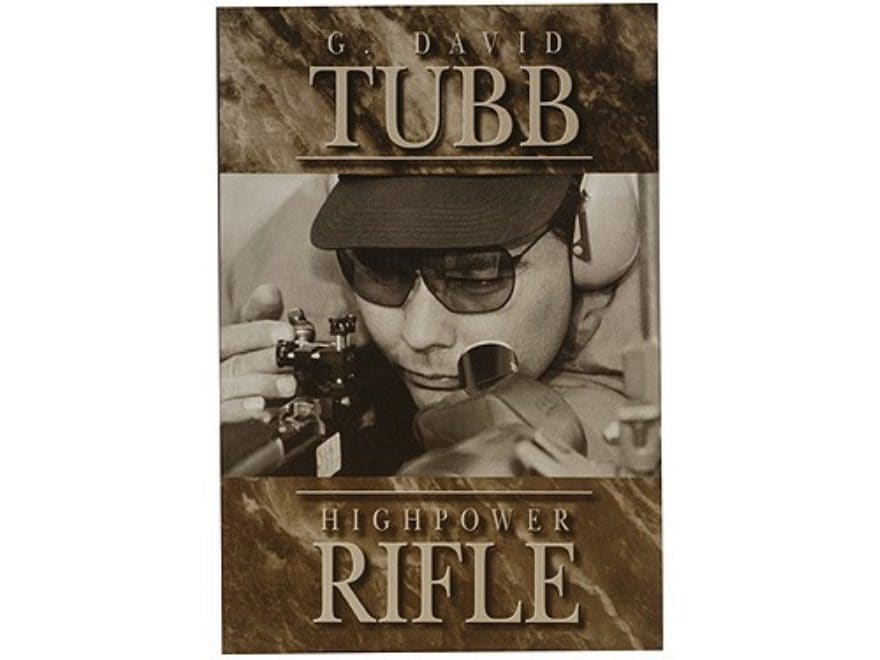 Highpower Rifle by G. David Tubb