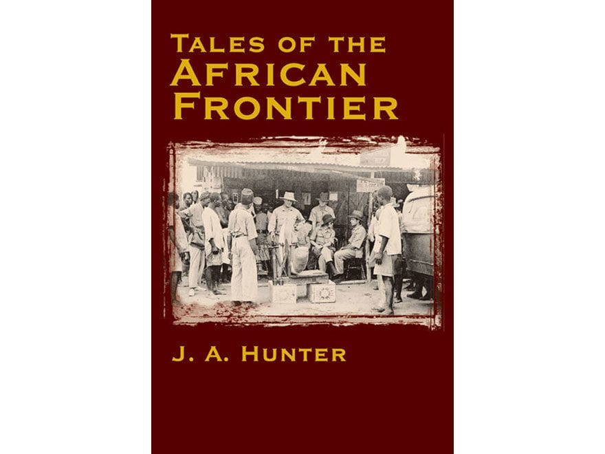 """Tales of the African Frontier"" by J. A. Hunter and D. Mannix"
