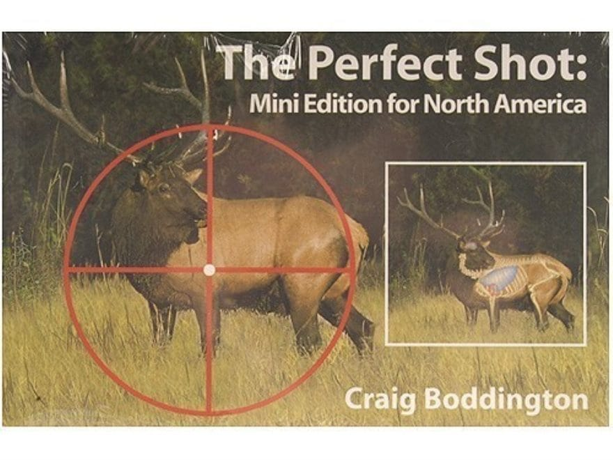 The Perfect Shot: Mini Edition for North America by Craig Boddington