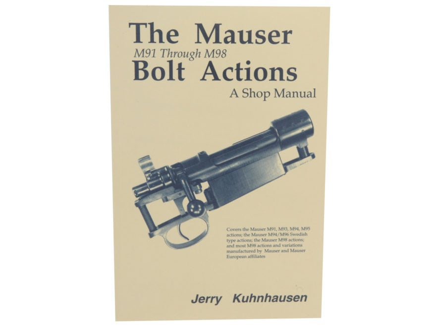 the mauser bolt actions m91 through m98 a shop manual by mpn ma 1