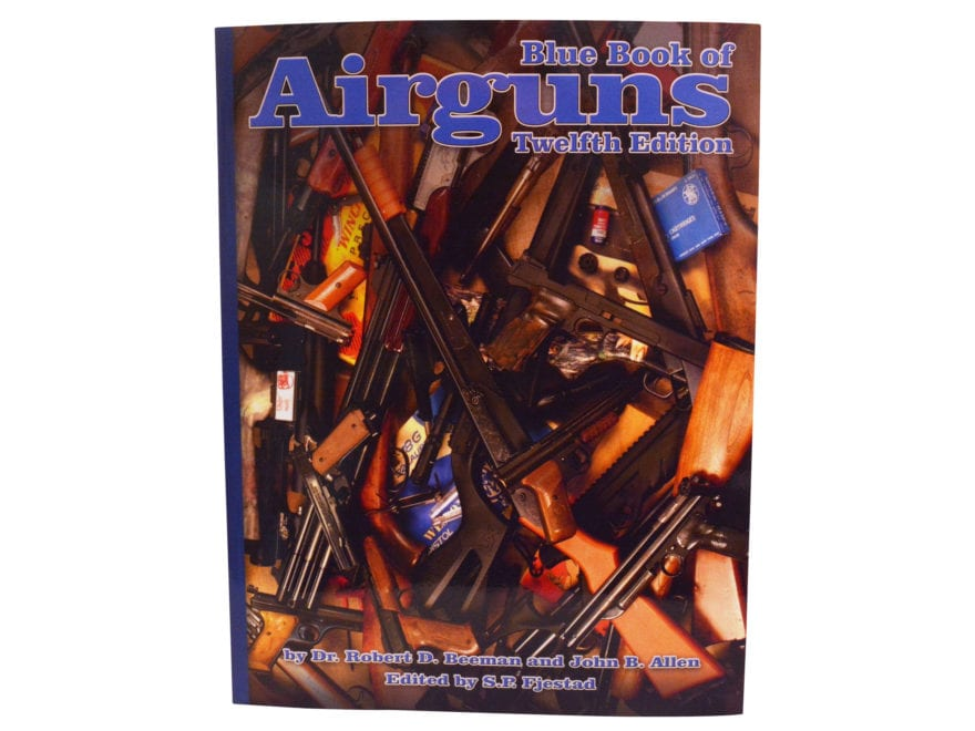 Blue Book of Airguns: 12th Edition Book by Dr. Robert Beeman and John Allen