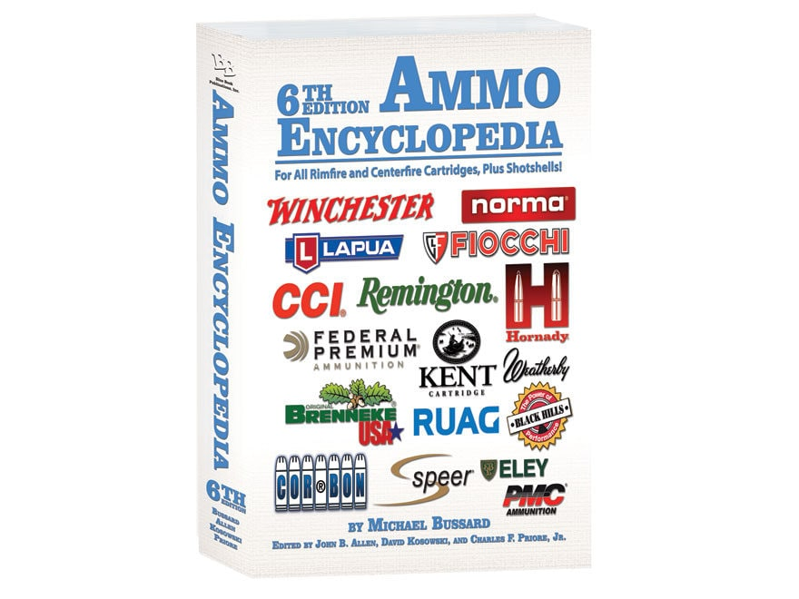 The Ammo Encyclopedia, 6th Edition by Michael Bussard