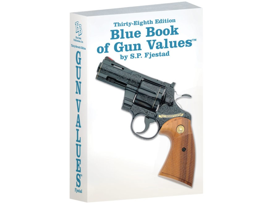 Blue Book of Gun Values 38th Edition by S.P. Fjestad