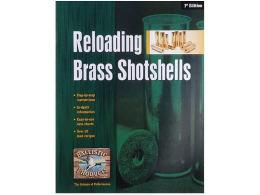Ballistic Products Reloading Brass Shotshells 1st Edition Reloading Manual