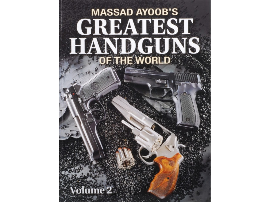 Massad Ayoob's Greatest Handguns of the World, Volume 2 by Massad Ayoob