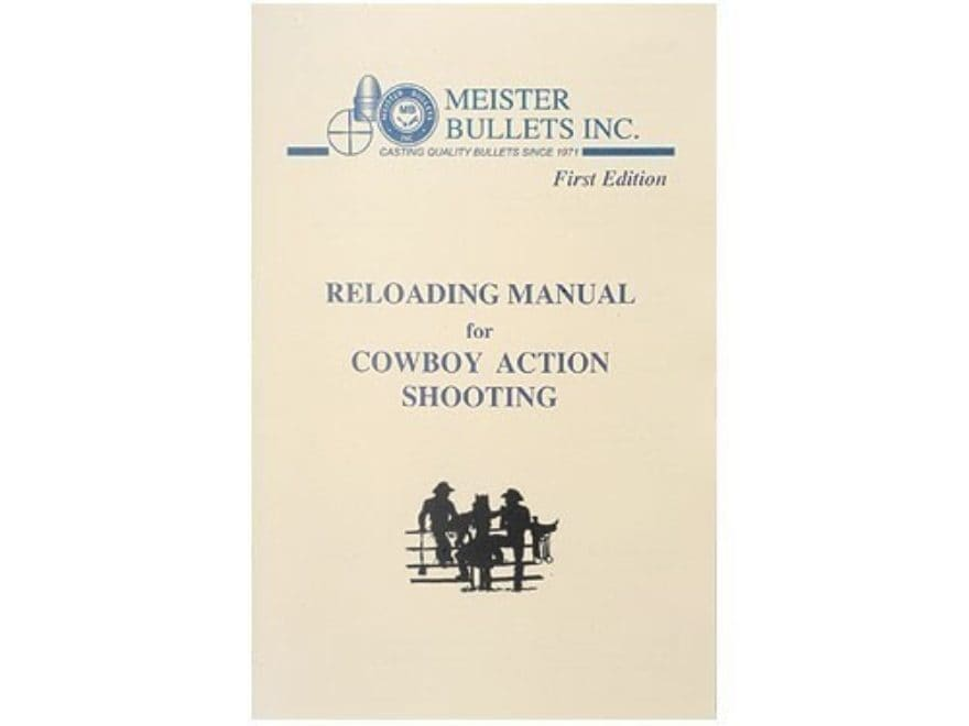"""Meister Bullets """"First Edition Reloading Manual for Cowboy Action Shooting"""""""