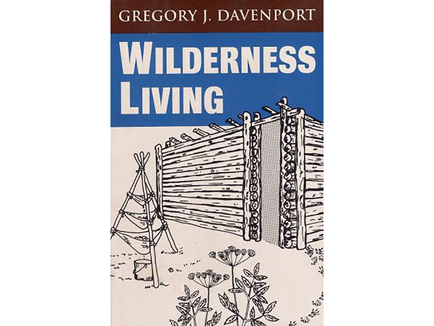 """Wilderness Living"" Book by Gegory J. Davenport"