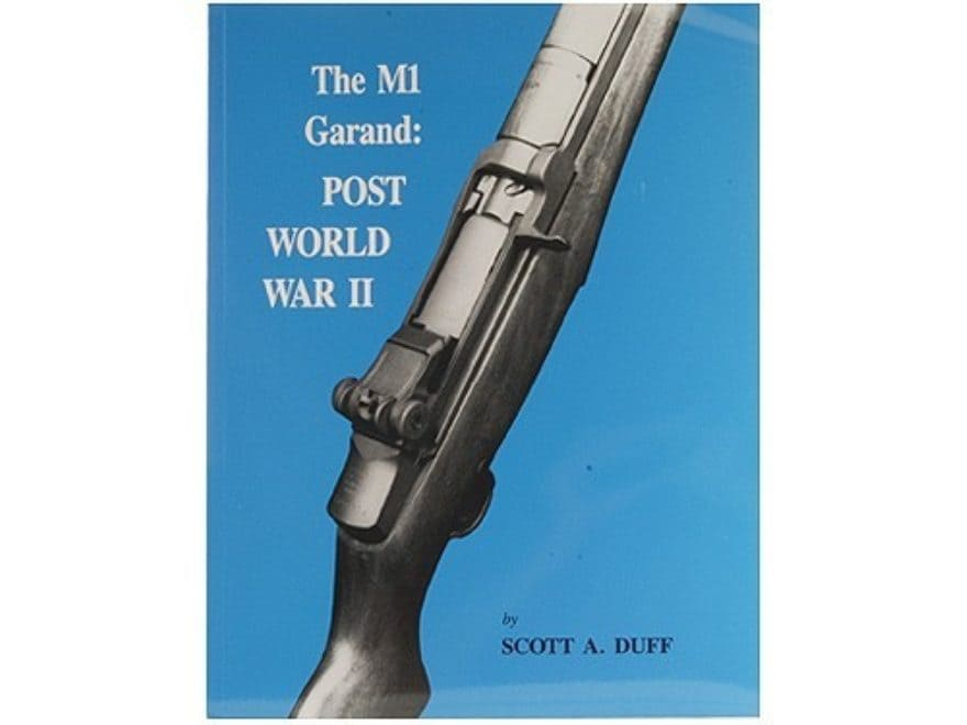 the m1 garand post world war ii by scott a duff