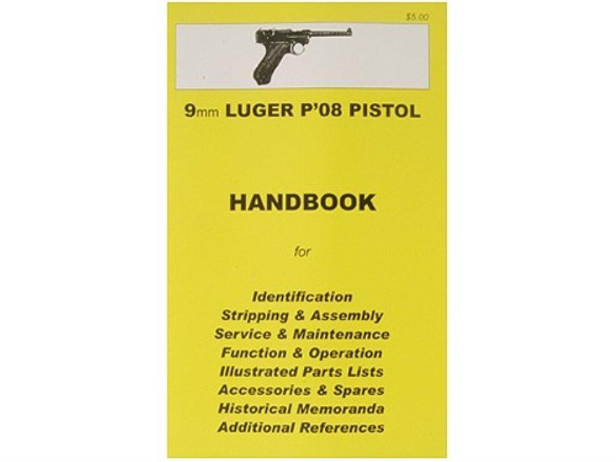 9mm Luger P-08 Pistol Handbook