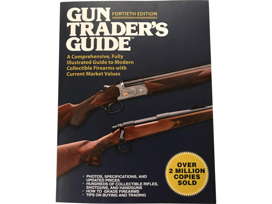 Gun Trader's Guide for Collectible Gun Values 39th Edition Book by Robert A. Sadowski