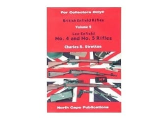 British Enfield Rifles, Volume 2: Lee-Enfield Number 4 and Number 5 Rifles by Charles R. Stratton