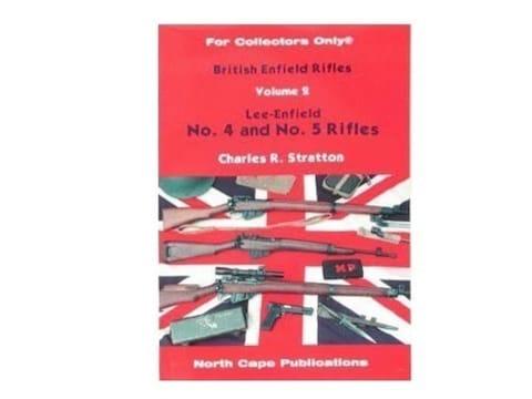 British Enfield Rifles, Volume 2: Lee-Enfield Number 4 and Number 5 Rifles by Charles R...