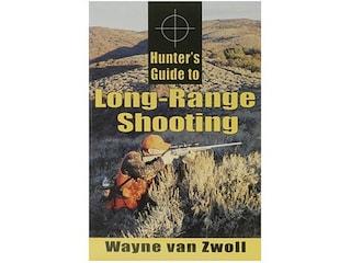 Hunter's Guide to Long-Range Shooting by Wayne van Zwoll
