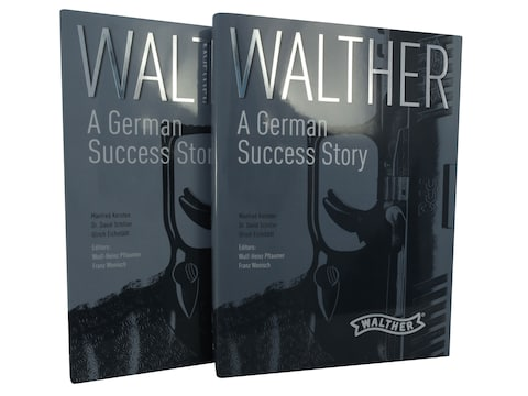 Walther: A German Success Story Two Volume Set by Manfred Kersten, Dr. David Schiller, ...