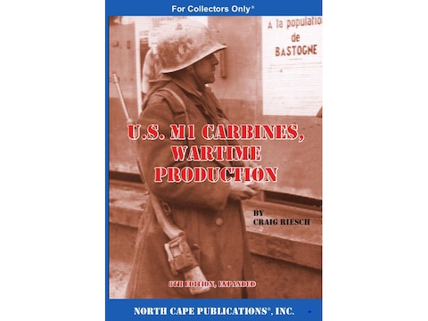 U.S. M1 Carbine: Wartime Production, 8th Edition by Craig Riesch