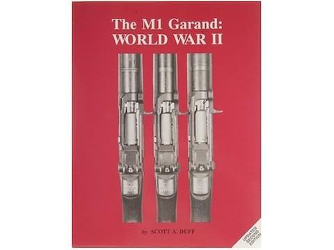 The M1 Garand: World War II by Scott A. Duff