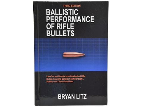 Ballistic Performance of Rifle Bullets 3rd Edition by Bryan Litz
