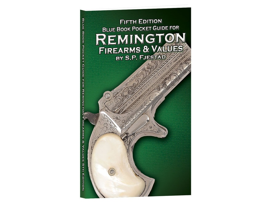 Blue Book Pocket Guide Remington Firearms & Values 5th Edition by S P