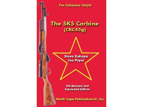 The SKS Carbine (CKC45g), 5th Edition by Steve Kehaya and Joe Poyer